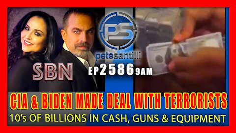 EP 2586-9AM CIA & BIDEN MUST HAVE MADE DEAL WITH TALIBAN TERRORISTS