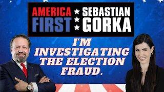 I'm investigating the election fraud. Amanda Milius with Sebastian Gorka on AMERICA First