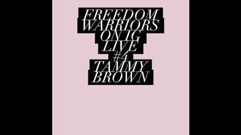 Freedom Warriors IG Live #4 Tammy Brown