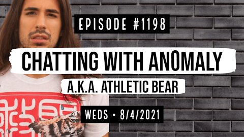 #1198 Chatting With An0maly A.K.A. Athletic Bear
