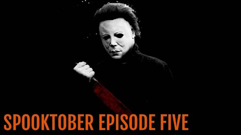 Spooktober Episode 5: Haloween