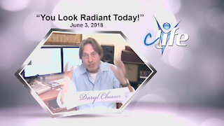 """""""You Look Radiant!"""" James Daryl Chesser June 3, 2018"""