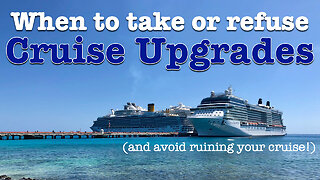 8 cruise upgrade watch-outs to avoid ruining your cruise