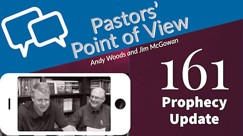Pastors Point of View 161. Prophecy Update.