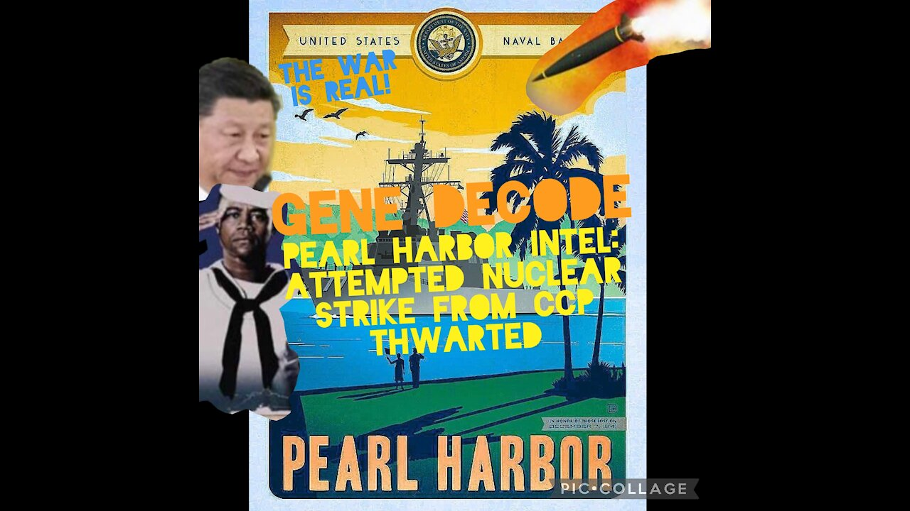Gene Decode - Pearl Harbor Intel: Attempted Nuclear Strike From CCP Thwarted! - Must Video