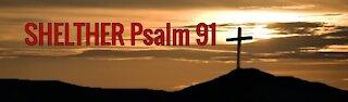 SHELTER Psalm 91