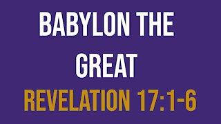 Babylon the Great (Revelation 17:1-6)