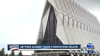 Air Force Academy Chapel's renovations delayed