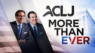 ACLJ: More Than Ever