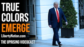 Trump's True Colors Emerge - The Uprising Videocast