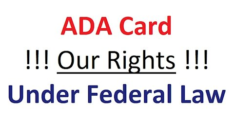 ADA Card - Our Rights Under Federal Law