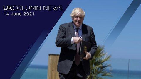 UK Column News - 14th June 2021