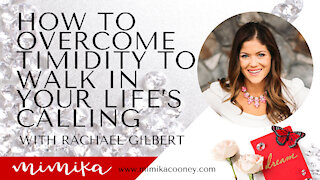 Overcoming Timidity to Walk into your Life's Calling with Rachael Gilbert