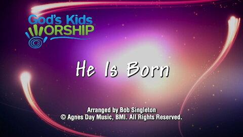 Kids Christmas - He is Born