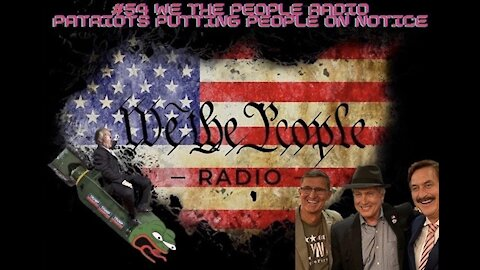 #54 We The People Radio - Patriots Are Putting People on Notice