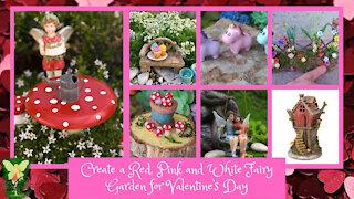 Teelie's Fairy Garden | Create a Red, Pink and White Fairy Garden for Valentine's Day