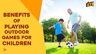 Top 3 Benefits Of Outdoor Play For Children