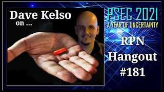 PSEC - 2021 - Dave Kelso on RPN Hangout #181 (04 of 04) [hd 720p]