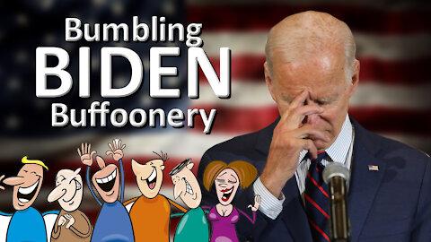 Bumbling Biden Buffoonery #1