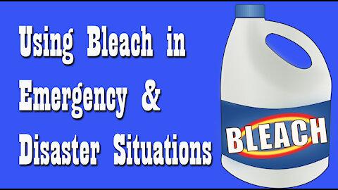 Using Bleach in Emergency & Disaster Situations ~ Emergency Preparedness