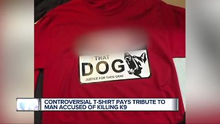 Man creates controversial t-shirt after dead of police K9
