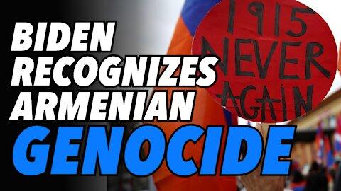 Biden formally recognizes Armenian Genocide. Praise from Yerevan, anger from Turkey