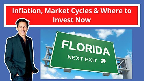 Inflation, Market Cycles and Where to Invest Now
