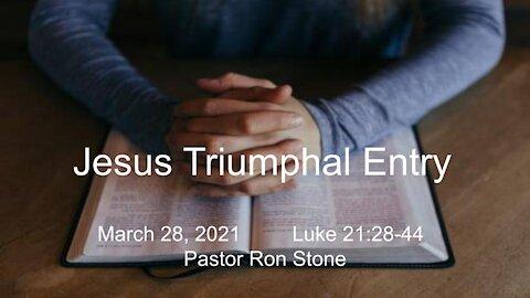 2021-03-28 - Jesus Triumphal Entry - Pastor Ron Stone