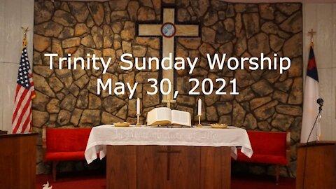 Trinity Sunday Worship - May 30, 2021