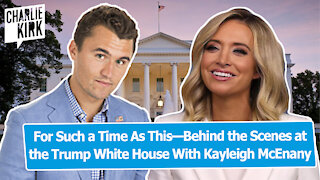 For Such a Time As This—Behind the Scenes at the Trump White House With Kayleigh McEnany