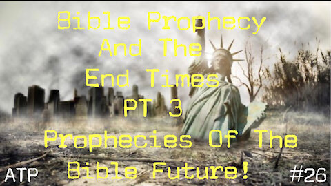PROPHECIES OF THE BIBLE FUTURE!