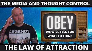 THE MEDIA AND MIND CONTROL. THE LAW OF ATTRACTION CREATE YOUR REALITY