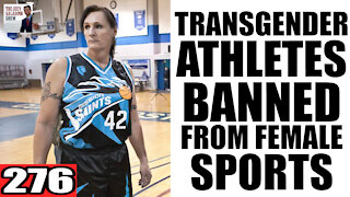 276. Transgender Athletes BANNED from Female Sports