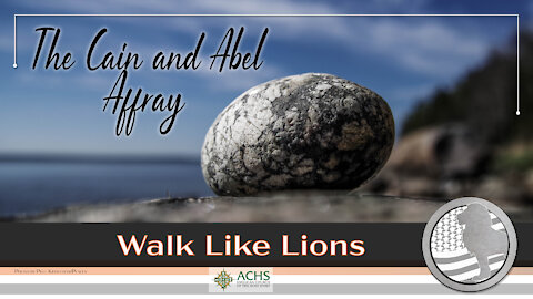 """""""The Cain and Able Affray"""" Walk Like Lions Christian Daily Devotion with Chappy May 12, 2021"""