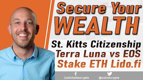 🔵 Secure Your WEALTH | Saint Kitts Citizenship | Lido.fi ETH Staking | Terra Luna vs EOS