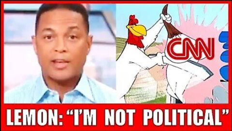 """""""I'm Not a Political Person, I'm a Person Who Lives in Reality"""" - Don Lemon Owned by Foghorn Leghorn"""