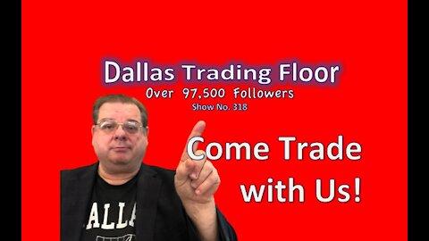 Dallas Trading Floor No 318 - LIVE June 21, 2021