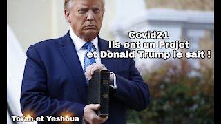 Alerte ! Covid 21 Ils ont un Plan et Donald Trump le sait ☆ Torah et Yeshoua