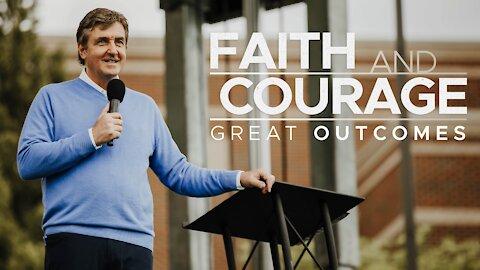 Faith & Courage - Great Outcomes