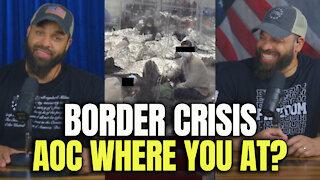 Border Crisis.. AOC Where You At?