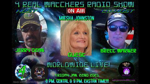 4 REAL WATCHERS RADIO SHOW - Guest MIESHA JOHNSTON - Hypnotherapist, Author, Speaker 1/22/21