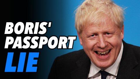 """Boris Johnson caught lying about UK """"Passports"""""""