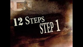 12 Steps: Step 1