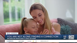 You Are Not Alone: Finding a connection with your kids