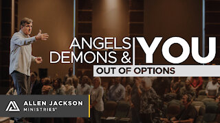 Angels, Demons & You - Out of Options