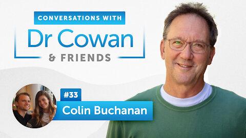 Colin Buchanan   Episode 33   Conversations with Dr. Cowan & Friends