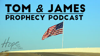 Tom and James | March 5th Prophecy Podcast