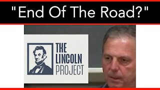 End Of The Road For The Lincoln Project?