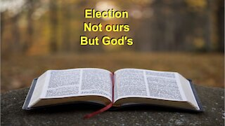 Election Not ours But God's on Down to Earth but Heavenly Minded Podcast