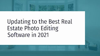 Updating to the Best Real Estate Photo Editing Software in 2021